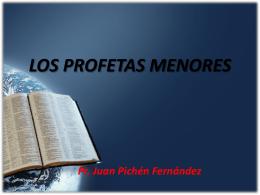 LOS PROFETAS MENORES - El blog del Pr. Juan Pichén