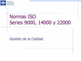 Normas ISO Series 9000, 14000 y 22000