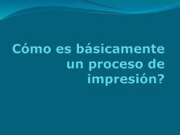 Cómo es básicamente un proceso de impresión?