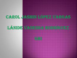 Carol jasmin López Vargas lánide Vanessa