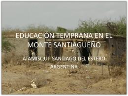 """""""Educación temprana en el monte santiagueño"""" (PPT)"""