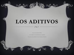 Los aditivos - I.E.S. Miguel de Cervantes