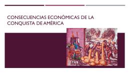 Consecuencias económicas de la conquista de américa