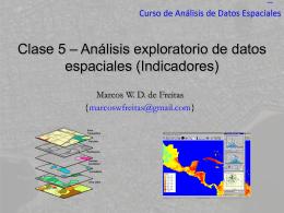 Clases 4 y 5 * Análisis exploratorio de datos espaciales