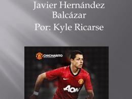 Javier Hernandez Por Kyle Ricarse