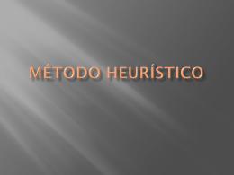 MÉTODO HEURÍSTICO