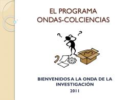 EL PROGRAMA ONDAS-COLCIENCIAS