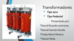 Transformadores TIPO PEDESTAL Y TIPO SECO