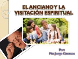 EL ANCIANO Y LA VISITACIÓN ESPIRITUAL