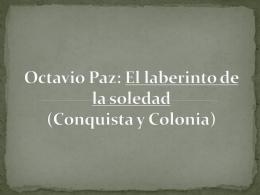 Octavio Paz: El laberinto de la soledad (Conquista
