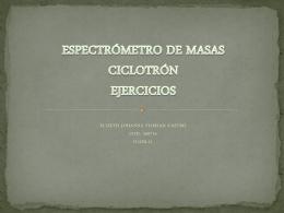 ESPECTRÓMETRO DE MASAS CICLOTRÓN EJERCICIOS