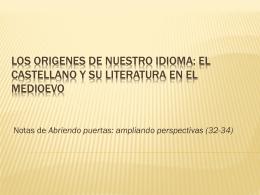 Los origenes de nuestro idioma: el castellano y su literatura en el