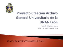 """Proyecto Creación del Archivo General de la UNAN – León."""" Lic"""