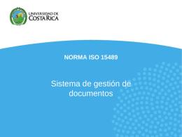 ISO 15489 - Archivo Universitario, Universidad de Costa Rica