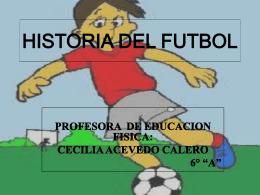 HISTORIA DEL FUTBOL(DIAPOSITIVAS)