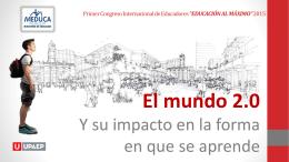 El mundo 2.0 y su impacto en la forma en que se aprende (PPTX
