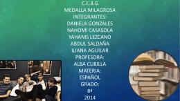 C.E.B.G Medalla milagrosa integrantes: Daniela Gonzales Nahomi