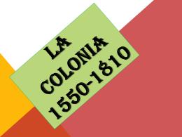 LA COLONIA 1550-1810