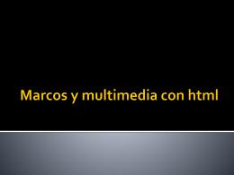 Marcos y multimedia con html - Informaticaluisfernando