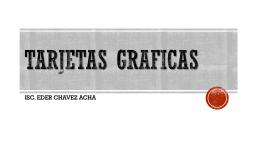 Tarjetas graficas - blog de eder chavez acha