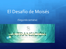 El Desafío de Moisés 2 – Power Point