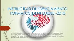 instructivo diligenciamiento formatos identidades -2015
