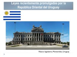 Leyes recientemente adoptadas en la República Oriental