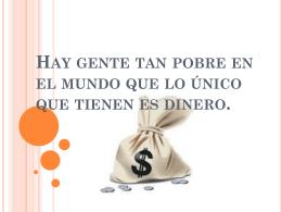 * En la vida hay que escoger entre ganar dinero o gastarlo