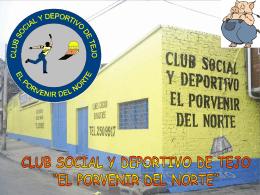 """club social y deportivo de tejo """"el porvenir del norte"""" fundados a"""