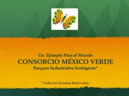 Un Ejemplo Para el Mundo CONSORCIO MÉXICO VERDE