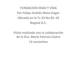 FUNDACION EDAD Y VIDA Por Felipe Andrés Nieto Dager Ubicada