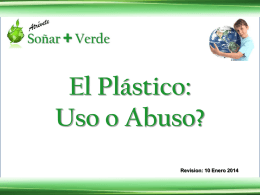 El Plastico – Uso o Abuso (Rev. 2014-03-30)