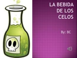LA bebida de los celos By: Briana Cobb