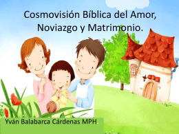 Cosmovisión Bíblica del Amor, Noviazgo y Matrimonio.