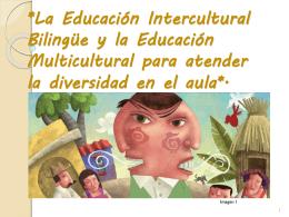 La Educación Intercultural Bilingüe y la Educación EQUIPO7