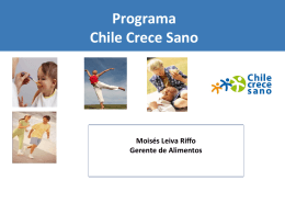 Por ello Chilealimentos creó Chile Crece Sano Chile Crece Sano