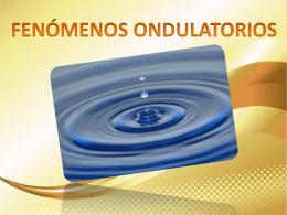 Fenómenos Ondulatorios (CLICK AQUÍ)