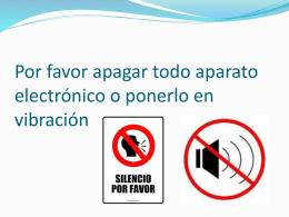 Por favor apagar todo aparato electrónico o ponerlo