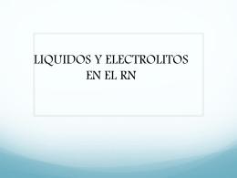 LIQUIDOS Y ELECTROLITOS EN EL RN