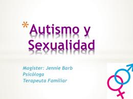 Autismo y sexualidad - Mgter. Jennie Barb