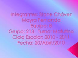 Integrantes: Stone Chávez Mayra Fernanda Equipo