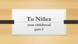 Tu Niñez your childhood part 2 ¿Cómo eras? To describe what you