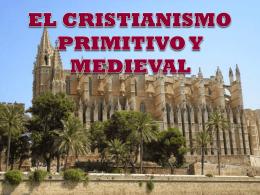 EL CRISTIANISMO PRIMITIVO Y MEDIEVAL