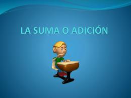 LA SUMA O ADICIÓN