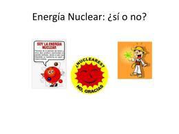 Energía Nuclear: ¿sí o no?