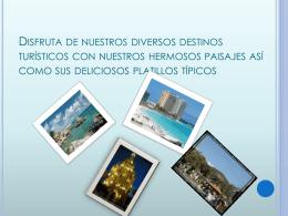 Disfruta de nuestros diversos destinos turísticos