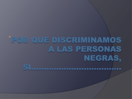 Por que discriminamos a las personas negras, si************