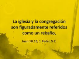 La iglesia y la congregación son figuradamente referidos como un