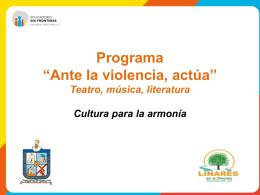 Programa *Ante la violencia Actúa* Teatro, música, literatura Cultura