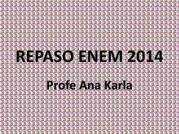 REPASO ENEM 2014 Profe Ana Karla